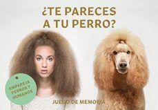 MEMORY ¿TE PARECES A TU PERRO?