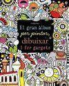 EL GRAN ÀLBUM PER PINTAR, DIBUIXAR I FER GARGOTS