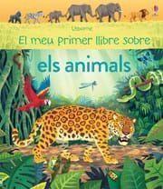 EL MEU PRIMER LLIBRE SOBRE: ELS ANIMALS