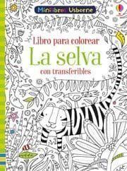 LIBRO PARA COLOREAR CON TRANSFERIBLES: LA SELVA