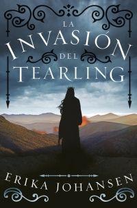 LA REINA DE TEARLING 2: LA INVASIÓN DEL TEARLING