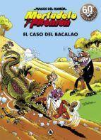MORTADELO Y FILEMON: MAGOS DEL HUMOR 6: EL CASO DEL BACALAO