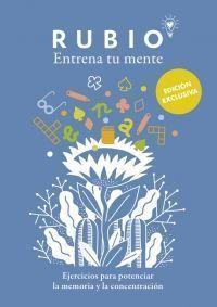 RUBIO: ENTRENA TU MENTE. EJERCICIOS PARA POTENCIAR LA MEMORIA Y LA CONCENTRACIÓN