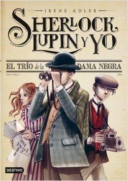 SHERLOCK, LUPIN Y YO 1: EL TRIO DE LA DAMA NEGRA