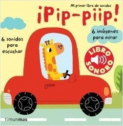 MI PRIMER LIBRO DE SONIDOS: PIP, PIIP