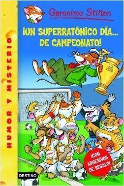 GERONIMO STILTON 35: ¡UN SUPERRATÓNICO DÍA... DE CAMPEONATO!