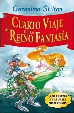 VIAJE GERONIMO STILTON 4: CUARTO VIAJE AL REINO DE LA FANTASIA
