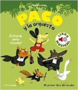 LIBRO MUSICAL: PACO Y LA ORQUESTA.