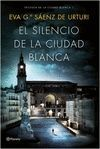CIUDAD BLANCA 1: EL SILENCIO DE LA CIUDAD BLANCA
