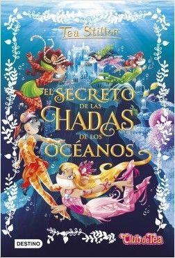 TEA STILTON ESPECIALES 4: EL SECRETO DE LAS HADAS DE LOS OCÉANOS