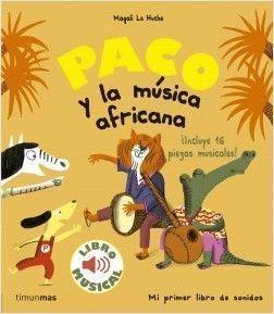 PACO: Y LA MÚSICA AFRICANA