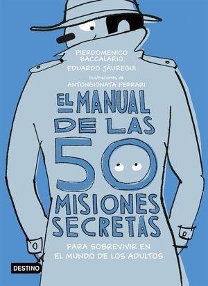 EL MANUAL DE LAS 50 MISIONES SECRETAS PARA SOBREVIR EN EL MUNDO DE LOS MAYORES
