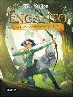TEA STILTON ENCANTO 2: LAS GUARDIANAS DE LOS SUEÑOS