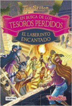 TEA STILTON EN BUSCA DE LOS TESOROS PERDIDOS 3: EL LABERINTO ENCANTADO