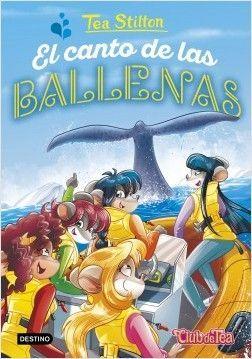TEA STILTON GRAN 31: EL CANTO DE LAS BALLENAS
