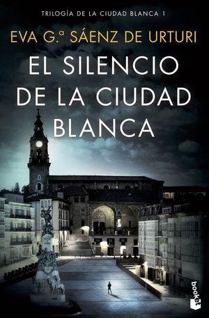 TRILOGÍA DE LA CIUDA BLANCA 1: EL SILENCIO DE LA CIUDAD BLANCA