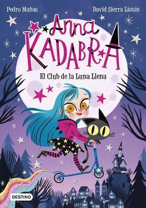 ANNA KADABRA1: EL CLUB DE LA LUNA LLENA