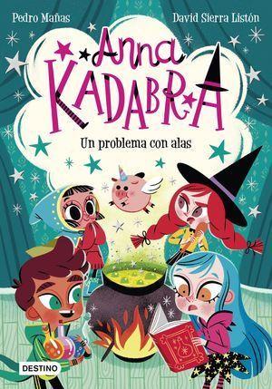 ANNA KADABRA2:  UN PROBLEMA CON ALAS