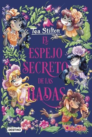 TEA STILTON CLUB TEA 8: EL ESPEJO SECRETO DE LAS HADAS