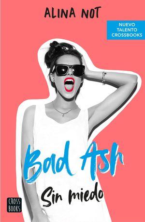 BAD ASH 2: SIN MIEDO