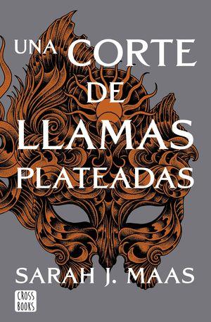 CORTE 4: UNA CORTE DE LLAMAS PLATEADAS