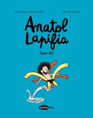 ANATOL LAPIFIA 1: SOM-HI!