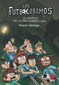 LOS FUTBOLISIMOS 16: EL MISTERIO DEL ÚLTIMO HOMBRE LOBO