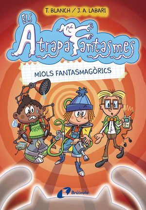 ELS ATRAPAFANTASMES, 1. MIOLS FANTASMAGÒRICS