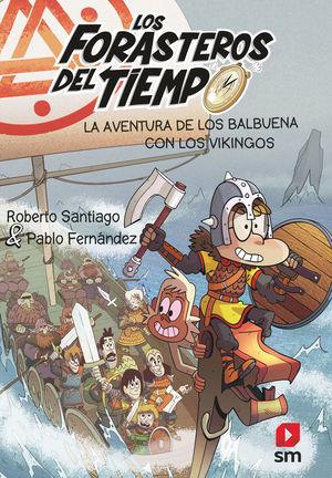 LOS FORASTEROS DEL TIEMPO 11: LA AVENTURA DE LOS BALBUENA CON LOS VIKINGOS