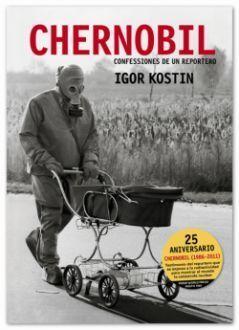 CHERNOBIL. CONFESIONES DE UN REPORTERO
