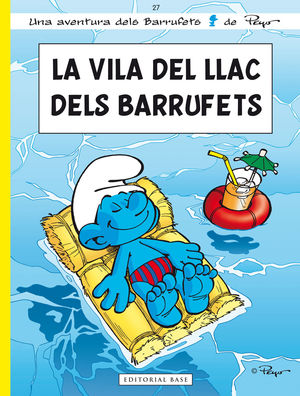 ELS BARRUFETS 27: LA VILA DEL LLAC DELS BARRUFETS