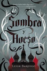 TRILOGIA GRISHA 1: SOMBRA Y HUESO