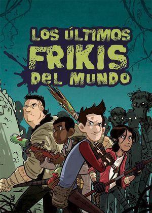 LOS ÚLTIMOS FRIKIS DEL MUNDO 1