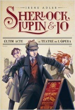 SHERLOCK, LUPIN I JO 2: L'ÚLTIM ACTE AL TEATRE DE L'ÒPERA