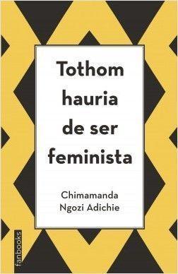TOTHOM HAURÍA DE SER FEMINISTA