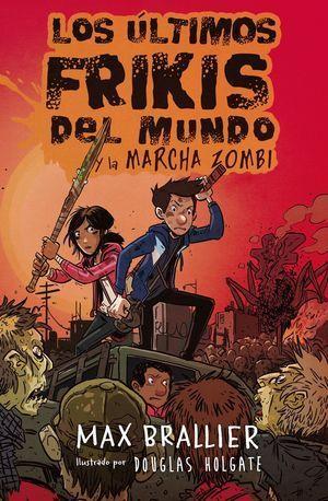LOS ÚLTIMOS FRIKIS DEL MUNDO 2: Y LA MARCHA ZOMBI