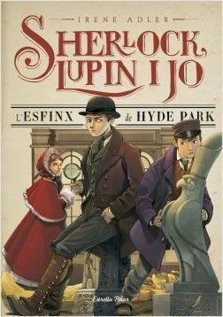 SHERLOCK, LUPIN I JO 8: L'ESFINX DE HYDE PARK