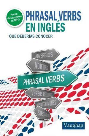 PHRASAL VERBS EN INGLES DEBERIAS CONOCER