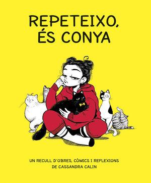 REPETEIXO, ÉS CONYA