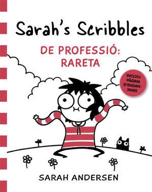 SARAH'S SCRIBBLES: DE PROFESSIÓ: RARETA