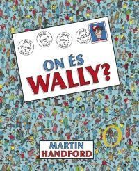 WALLY: ON ÉS WALLY?