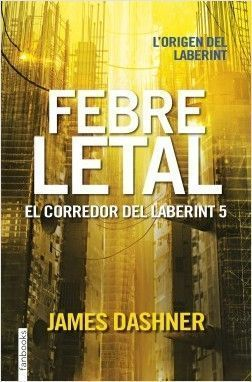 EL CORREDOR DEL LABERINT 5: FEBRE LETAL