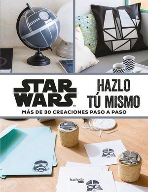 STAR WARS HAZLO TU MISMO