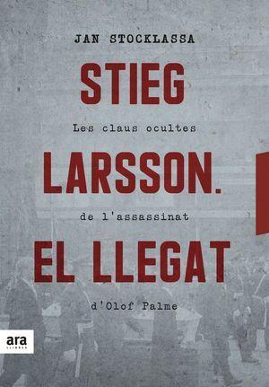 STIEG LARSSON. EL LLEGAT