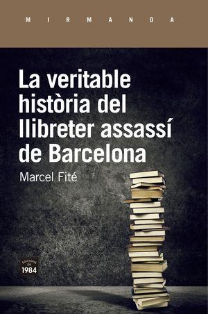 LA VERITABLE HISTÒRIA DEL LLIBRETER ASSASSÍ DE BARCELONA