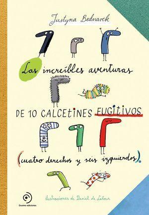 LAS INCREIBLES AVENTURAS DE 10 CALCETINES FUGITIVOS