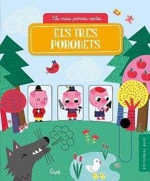 ELS MEUS PRIMERS CONTES 1: ELS TRES PORQUETS