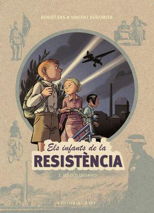 ELS INFANTS DE LA RESISTÈNCIA 3: ELS DOS GEGANTS