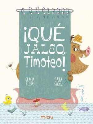 ¡QUÉ JALEO, TIMOTEO!