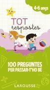 TOT RESPOSTES: 100 PREGUNTES PER PASSAR-T'HO BÉ